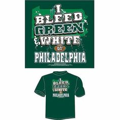 Philadelphia Football I Bleed Green and White, Go Philadelphia T-Shirt, Green, Size: XL