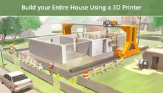 Build your Entire House Using a 3D Printer