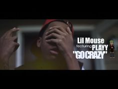 Lil Mouse f/ Playy - Go Crazy (Official Video) Shot By @AZaeProduction