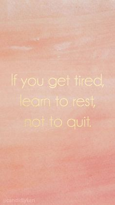 If you get tired, learn to rest, not quit gold foil inspirational motivational q. - If you get tired, learn to rest, not quit gold foil inspirational motivational quote wallpaper pink - Motivational Quotes Wallpaper, Wallpaper Quotes, Wallpaper Backgrounds, Inspirational Quotes, Iphone Wallpapers, Iphone Backgrounds, Wallpaper Shops, Uplifting Quotes, Pink Wallpaper
