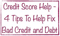 Credit Score Help - 4 Tips To Help Fix Bad Credit and Debt ...  Get credit score help including how your score is calculated, the two heavy hitting components, along with four tips to help fix bad credit and outstanding debt.