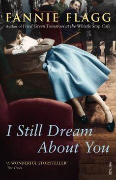 I Still Dream About You by Fannie Flagg, http://www.amazon.co.uk/dp/B0057WTEIK/ref=cm_sw_r_pi_dp_AAeWtb0NVEPA7