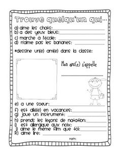 Here are some activities that you can do during the first week of school. Students will love working with a partner and sharing their answers.page 1: Trouve quelqu'un qui... Students have to go around the room and find another student who matches the criteria (i.e.