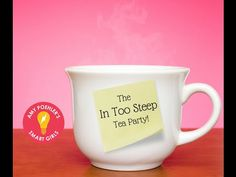 The In Too Steep Tea Party!   Smart Girls at the Party