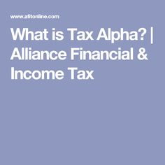 What is Tax Alpha? | Alliance Financial & Income Tax