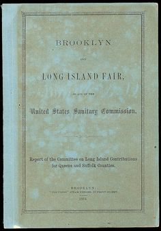 Brooklyn and Long Island Fair in the Aid of the U.S. Sanitary Commission Report, 1864, 28 pages, green wrappers, Fine and very scarce.