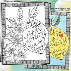 Coloring Page Lemons to Lemonade. Inspirational Colouring Sheet Printable. Instant Download on my Etsy shop! Just download, unzip and print. Great for experimenting with different mediums, i have even printed these pages on thicker paper media to experiment. #coloringpage #makelemonaide #cheerful