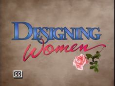 Designing Women Television Show 6.5/10-IMDb 8.3/10-TV.com Designing Women is an American television sitcom that centered on the working and personal lives of four Southern women and one man in an interior design firm in Atlanta, Georgia.