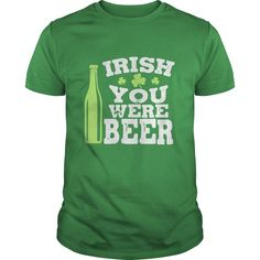 Irish you were beer - funny t shirt design - Tshirt