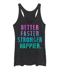 Love this Black Heather 'Better Faster Stronger' Raw-Edge Racerback Tank by Chin Up Apparel on #zulily! #zulilyfinds