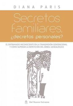 Secretos familiares/ family secrets: ¿Decretos personales?/ ¿Personal decrees?