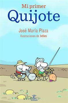 """Mi primer Quijote"" - José María Plaza (Espasa) Dom Quixote, Spanish Teacher, Family Guy, Mood, Teaching, Education, Sayings, Fun, Fictional Characters"