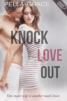 KNOCK LOVE OUT by Pella Grace coming July 2013 from Swoon Romance. This Adult-New Adult mashup of steamy contemporary romance tells the story of Cash, a grocery clerk and Lilla, a unhappily married woman who fall for one another.