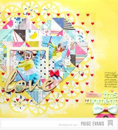 I Love This Moment designed by Paige Evans #Scrapbooking #Page Layout