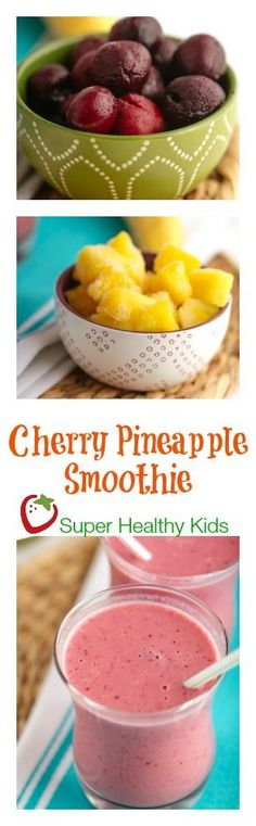 Cherry Pineapple Smoothie.  Super refreshing, sweet and full of nutrition.  www.superhealthykids.com