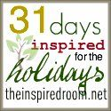 http://theinspiredroom.net/2011/09/27/welcome-31-days-inspired-for-the-holidays/
