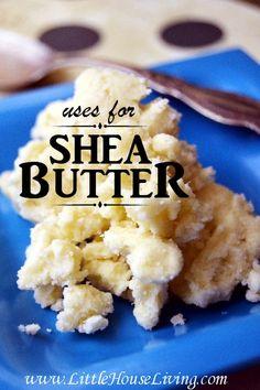 Uses for Shea Butter - includes recipes for homemade lotion, shaving cream, vaseline, lip balm etc.