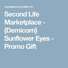 96cc2690a Second Life Marketplace - {Demicorn} Sunflower Eyes - Promo Gift Promo  Gifts, Eyes