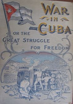 War in Cuba or the Great Struggle for Freedom by Quesada, Gonzalo de [S.l.]: Liberty Pub, 1896.