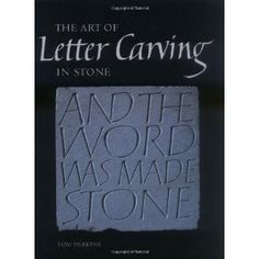 The Art of Letter Carving in Stone (Hardcover) http://www.amazon.com/dp/1861268793/?tag=dismp4pla-20