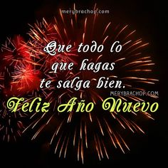 saludos año nuevo feliz Happy New Year Quotes, Happy New Year Greetings, Quotes About New Year, Christmas And New Year, Christmas Time, New Year Message, Christmas Wonderland, Creating A Business, New Years Party