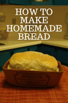 make homemade bread