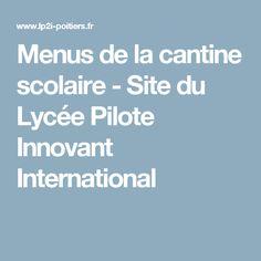 Menus de la cantine scolaire - Site du Lycée Pilote Innovant International