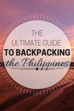 Budget Backpacking Guide To: The Philippines (http://www.goatsontheroad.com/budget-backpacking-guide-to-the-philippines/)