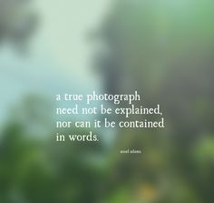 A True Photograph Quote by Ansel Adams
