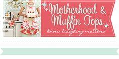 Motherhood and Muffin Tops;  Shoulda, Coulda, Woulda