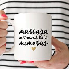 Mascara Mermaid Hair Mimosas Coffee Cup. Coffee Mug. Unique Gift. Birthday. Christmas. Inspirational. Gifts for Her. Motivation.