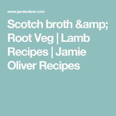 Scotch broth & Root Veg | Lamb Recipes | Jamie Oliver Recipes