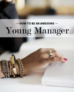 How to be an awesome young manager