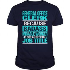 GENERAL OFFICE CLERK Because BADASS Miracle Worker Isn't An Official Job Title T Shirts, Hoodies. Get it here ==► https://www.sunfrog.com/LifeStyle/GENERAL-OFFICE-CLERK--BADASS-CU-Navy-Blue-Guys.html?57074 $22.99