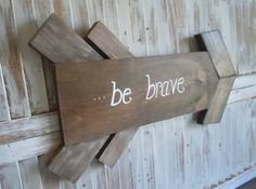 Wooden Arrow/be brave/wall art