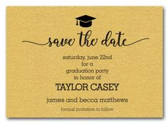 A Graduation Hat Accents The Shimmery Gold Save Date Cards Let Your Guests