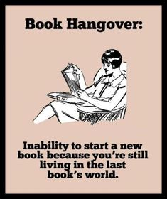 Book hangover...so true!