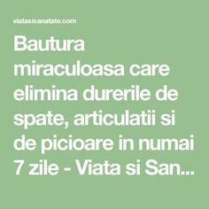 Bautura miraculoasa care elimina durerile de spate, articulatii si de picioare in numai 7 zile - Viata si Sanatate Sciatica, Good To Know, Health Fitness, Teas, Kitchen, Desserts, Crafts, Medicine, Therapy