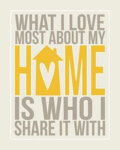 what i love most about my home is who I share it with