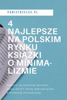 Tytuły ocenione przez wieloletnią minimalistkę. Chcesz zmienić swoje życie na prostsze? Zrób to, ucząc się od najlepszych, a nie najpopularniejszych autorów. #minimalizm #coczytać #prostota #prosteżycie #rozwój minimalizm po polsku, proste życie, jak się zorganizować, jak sprzątać, jak zmienić swoje życie, konmari Bee Happy, Cool Items, Simple Living, Zero Waste, Minimalism, The Simple Life
