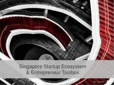 Singapore startup ecosystem and entrepreneur toolbox