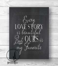 Every Love Story is Beautiful, but Ours is my Favorite chalkboard wall art, Wedding anniversary gift, Chalk print, Home Decor wall ART PRINT...