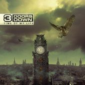 Time of My Life – 3 Doors Down  iTunes Price: $1.29