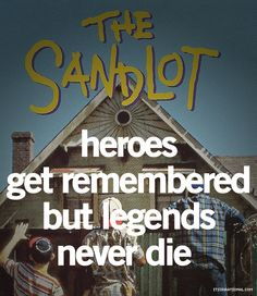 "The Sandlot ""Heroes get remembered but legends never die. Tv Quotes, Great Quotes, Quotes To Live By, Inspirational Quotes, Amazing Quotes, Favorite Movie Quotes, Favorite Things, The Sandlot, Book Tv"