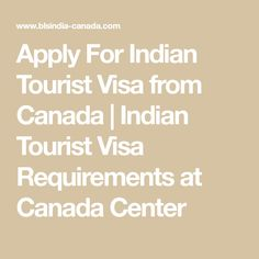 Apply For Indian Tourist Visa from Canada | Indian Tourist Visa Requirements at Canada Center