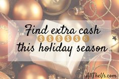 how to find extra cash this holiday season...money tips just in time for Christmas! a featured post from the Weekend Wind Down on WhatMommyDoes.com