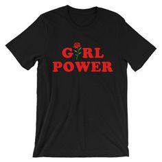 Feminist Shirt Inspirational Shirt Feminist T-Shirt Girl Power Tumblr Shirt Hipster Shirt Flower Rose All Day GRL PWR