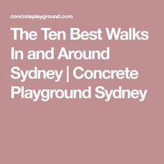 The Ten Best Walks In and Around Sydney | Concrete Playground Sydney
