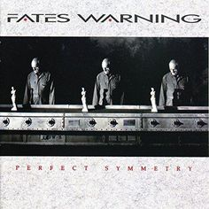 Fates Warning - Perfect Symmetry Expanded Edition