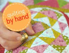 Quilting by hand. Since by machine was a bust. :)